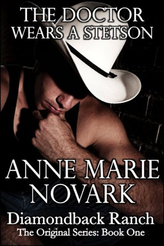 The doctor wear a stetson by anne marie novark