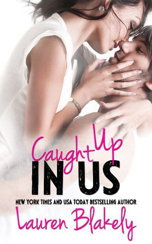 Caught up in us by lauren blakely 2014 03 12
