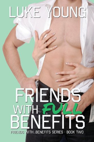 Friends with full benefits by luke young 2014 03 12