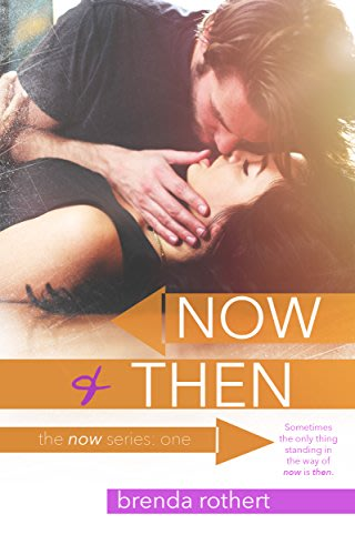 Now and then by brenda rothert