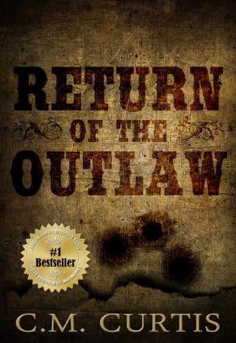 Return of the outlaw by c m curtis 2014 04 19