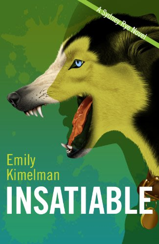 Insatiable by emily kimelman 2014 04 19