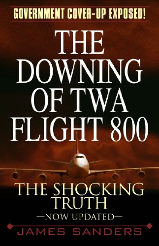 The downing of twa flight 800 by james sanders