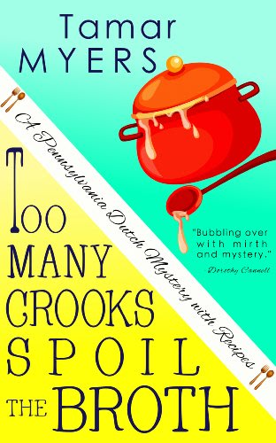 Too many crooks spoil the broth by tamar myers