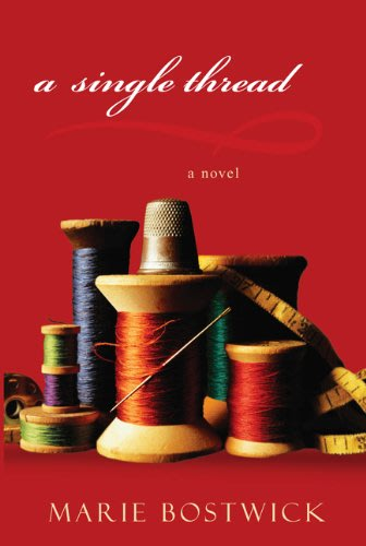 A single thread by marie bostwick 2014 04 22