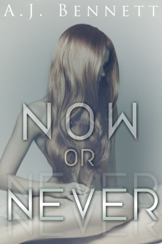 Now or never by a j bennett