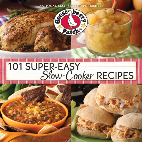 101 super easy slow cooker recipes by gooseberry patch