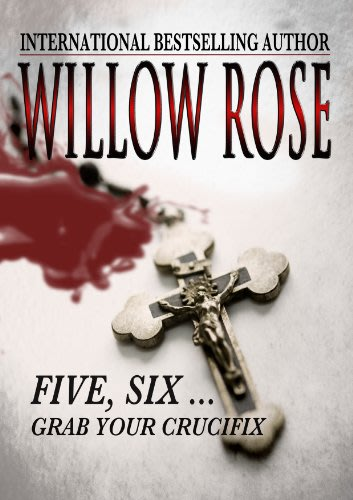 Five six grab your crucifix by willow rose 2014 04 24