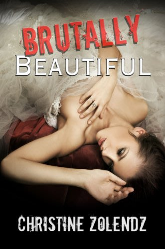 Brutally beautiful by christine zolendz