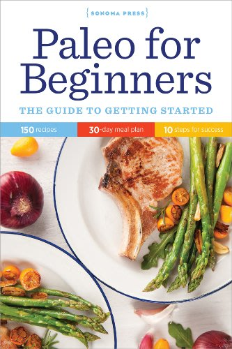 Paleo for beginners by sonoma press