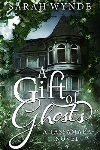 A gift of ghosts by sarah wynde