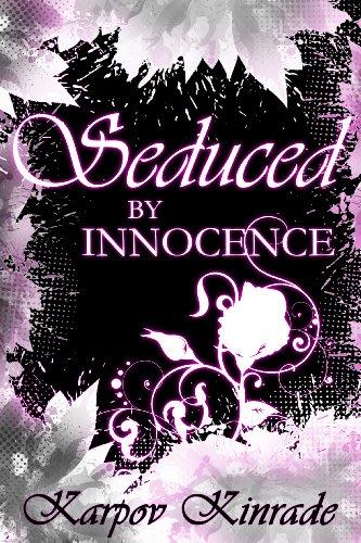 Seduced by innocence by karpov kinrade 2014 06 05