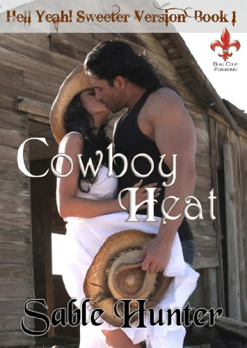Cowboy heat sweeter version by sable hunter
