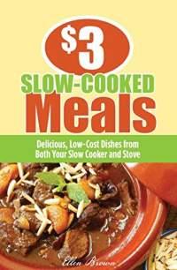 3 slow cooked meals by ellen brown