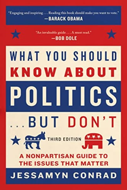 What You Should Know About Politics… But Don't by Jessamyn Conrad