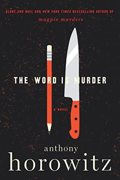 18 of the best mystery books summer 2018 has to offer the word is murder by anthony horowitz fandeluxe Choice Image