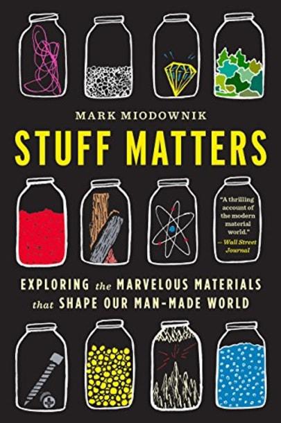 Stuff Matters by Mark Miodownik