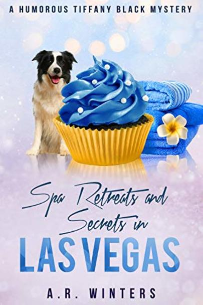 Spa Retreats and Secrets in Las Vegas (Tiffany Black Mysteries Book 15) cover