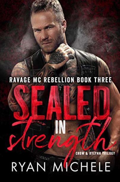 Sealed in Strength (Ravage MC Rebellion Series Book Three) (Crow & Rylyn Trilogy) cover