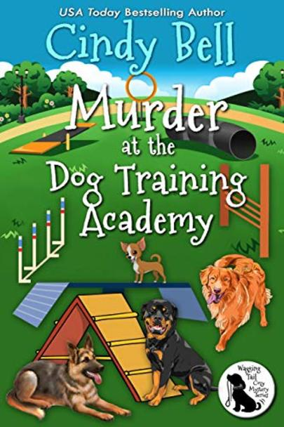 Murder at the Dog Training Academy (Wagging Tail Cozy Mystery Book 4) cover