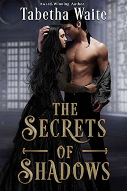 Book cover for The Secrets of Shadows by Tabetha Waite
