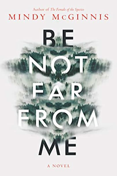 Book cover for Be Not Far from Me by Mindy McGinnis