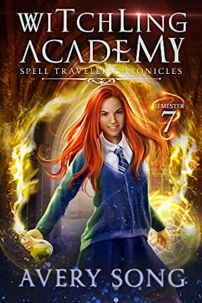 Book cover for Witchling Academy: Semester Seven (Spell Traveler Chronicles Book 7) by Avery Song