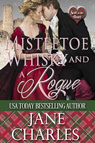Book cover for Mistletoe, Whisky and a Rogue (Scot to the Heart #4 ~ Grant and Copeland-Tilson Novella) by Jane Charles