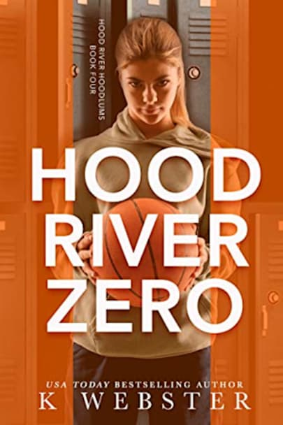 Book cover for Hood River Zero (Hood River Hoodlums Book 4) by K Webster