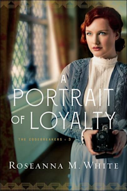 Book cover for A Portrait of Loyalty (the Codebreakers Book #3) by Roseanna M. White