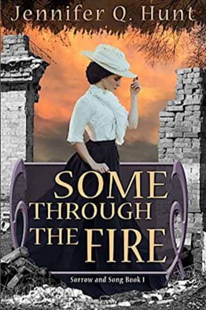 Book cover for Some Through the Fire by Jennifer Q. Hunt