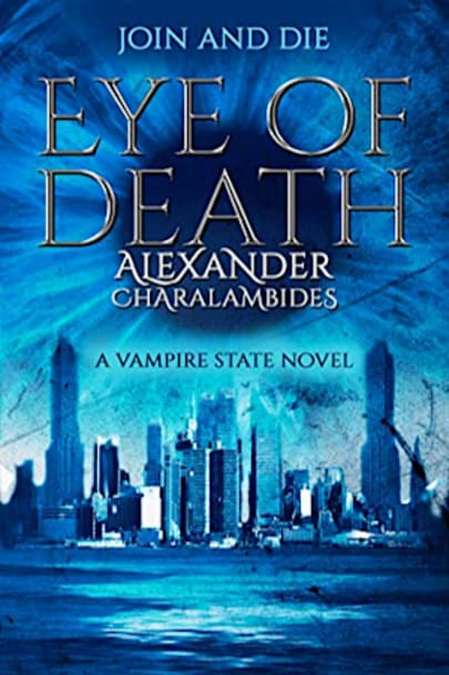 Book cover for Eye of Death (Vampire State Book 3) by Alexander Charalambides