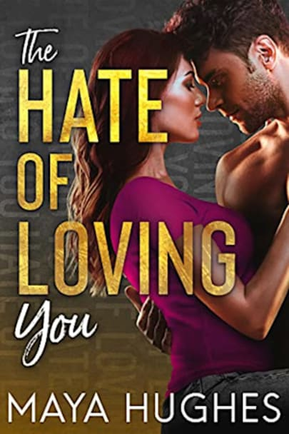 Book cover for The Hate of Loving You (Falling Trilogy Book 3) by Maya Hughes