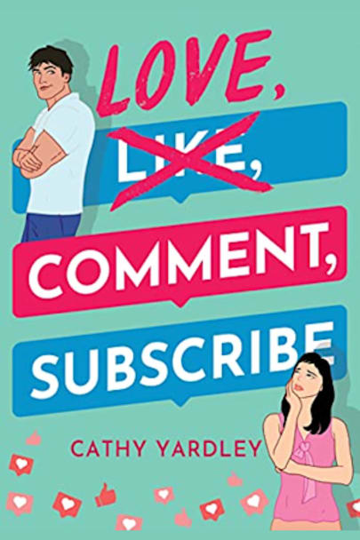 Book cover for Love, Comment, Subscribe (Ponto Beach Reunion Book 1) by Cathy Yardley