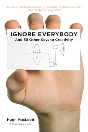 Book cover for Ignore Everybody by Hugh MacLeod