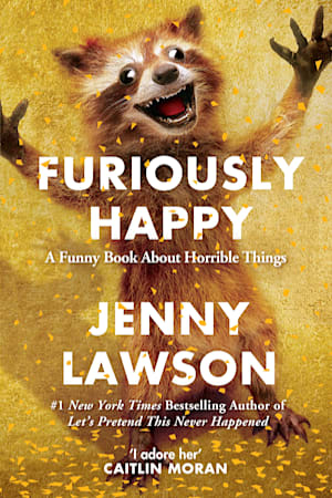 Book cover for Furiously Happy by Jenny Lawson
