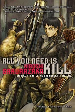 Book cover for All You Need Is Kill by Hiroshi Sakurazaka