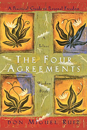 Book cover for The Four Agreements: A Practical Guide to Personal Freedom by Don Miguel Ruiz, Janet Mills