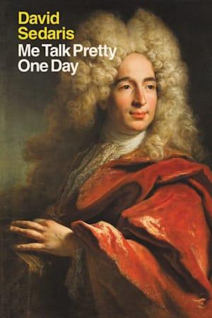 Book cover for Me Talk Pretty One Day by David Sedaris