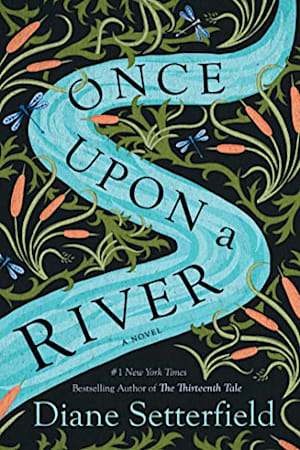 Book cover for Once Upon a River by Diane Setterfield