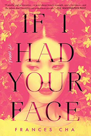 Book cover for If I Had Your Face by Frances Cha