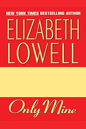 Book cover for Only Mine by Elizabeth Lowell