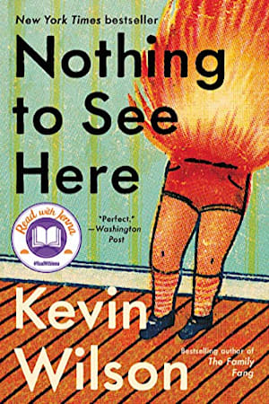 Book cover for Nothing to See Here by Kevin Wilson