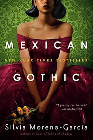 Book cover for Mexican Gothic by Silvia Moreno-Garcia