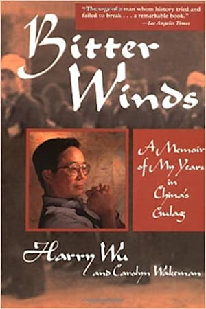 Book cover for Bitter Winds: A Memoir of My Years in China's Gulag by Carolyn Wakeman, Harry Wu
