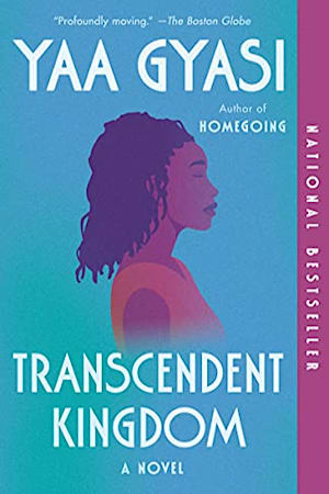 Book cover for Transcendent Kingdom by Yaa Gyasi