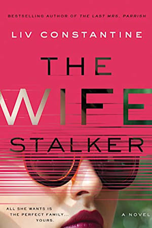 Book cover for The Wife Stalker by Liv Constantine