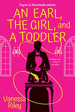 Book cover for An Earl, the Girl, and a Toddler by Vanessa Riley