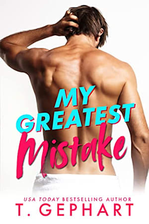 Book cover for My Greatest Mistake (Crazy In Love Book 1) by T Gephart