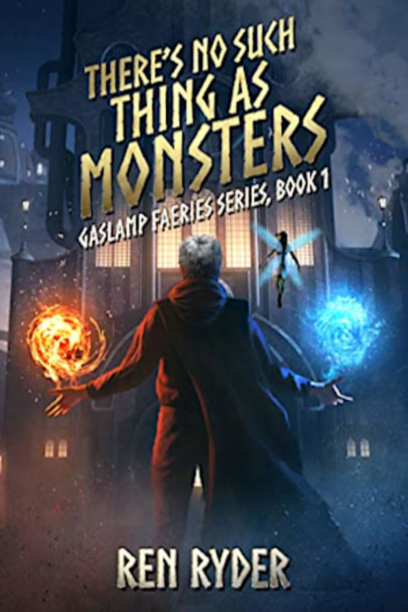 There S No Such Thing As Monsters Gaslamp Faeries Series Book 1 By Ren Ryder Bookbub